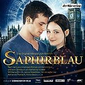 Saphirblau (Liebe geht durch alle Zeiten 2): Filmhörspiel | Kerstin Gier