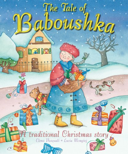 The Tale of Baboushka: A Traditional Christmas Story