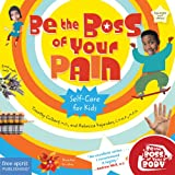 Be the Boss of Your Pain: Self-Care for Kids (Be The Boss Of Your Body®)