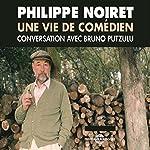 Philippe Noiret. Une vie de comédien: Conversation avec Bruno Putzulu | Philippe Noiret,Bruno Putzulu