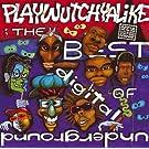 The Best Of Digital Underground: Playwutchyalike [Explicit]