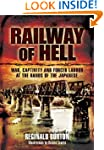 Railway of Hell: War Captivity and Fo...