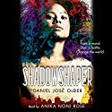Shadowshaper (       UNABRIDGED) by Daniel José Older Narrated by Anika Noni Rose