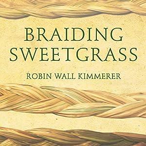 Braiding Sweetgrass Audiobook