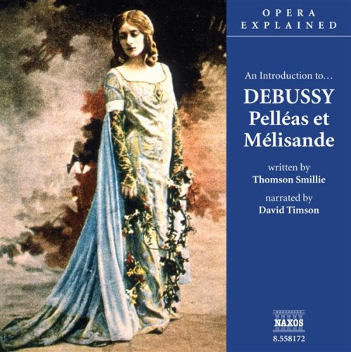 An Introduction To... Debussy Pelleas Et Melisande: Debussy'S Childhood And Development front-213839