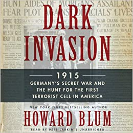 Germany's Secret War and the Hunt for the First Terrorist Cell in America  - Howard Blum