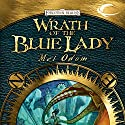 Wrath of the Blue Lady: Forgotten Realms: The Wilds, Book 4 Audiobook by Mel Odom Narrated by Paul Neal Rohrer