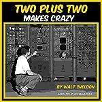 Two Plus Two Makes Crazy | Walt Sheldon