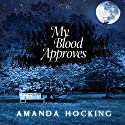 My Blood Approves: My Blood Approves, Book 1 (       UNABRIDGED) by Amanda Hocking Narrated by Hannah Friedman