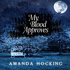 My Blood Approves: My Blood Approves, Book 1 | [Amanda Hocking]