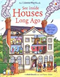 img - for Houses Long Ago (Usborne See Inside) book / textbook / text book