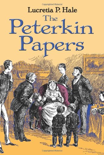 The Peterkin Papers (Dover Children's Classics): Lucretia P. Hale: 9780486471709: Amazon.com: Books