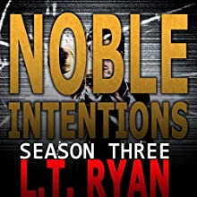Noble Intentions: Season Three (       UNABRIDGED) by L. T. Ryan Narrated by Dennis Holland