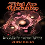 Third Eye Meditation: Open the Third Eye with Guided Meditation, Mindfulness Exercises, and Relaxation Music | Zhen Kung