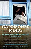 img - for Garrisoned Minds: Women and Armed Conflict in South Asia book / textbook / text book
