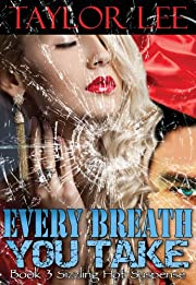 Every Breath You Take: Sexy Romantic Suspense (Book 3 The Blonde Barracuda's Sizzling Suspense Series)