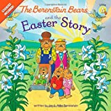 The Berenstain Bears and the Easter Story: Stickers Included! (Berenstain Bears Living Lights)