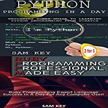 Python Programming in a Day & Ruby Programming Professional Made Easy Audiobook by Sam Key Narrated by Millian Quinteros