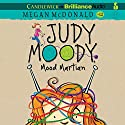 Judy Moody, Mood Martian: Judy Moody, Book 12 (       UNABRIDGED) by Megan McDonald Narrated by Barbara Rosenblat