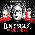 FREE SAMPLER: Lewis Black: The Rant is Due | Lewis Black