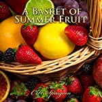 A Basket of Summer Fruit: C.H. Spurgeon Sermons | C.H. Spurgeon