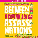 Between the Assassinations: A Novel in Stories (       UNABRIDGED) by Aravind Adiga Narrated by Harsh Nayyar
