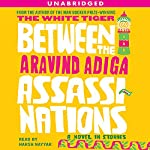 Between the Assassinations: A Novel in Stories | Aravind Adiga