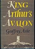King Arthur's Avalon: The Story of Glastonbury