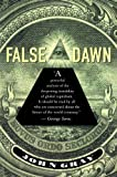 False Dawn: The Delusions of Global Capitalism (1565845927) by John Gray