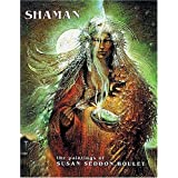 Shaman: The Paintings of Susan Seddon Boulet ~ Susan Seddon Boulet