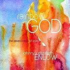 Rainbow God: The Seven Colors of Love Hörbuch von Johnny Enlow, Elizabeth Enlow Gesprochen von: Johnny Enlow, Elizabeth Enlow