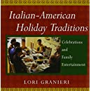 Italian-American Holiday Traditions: Celebrations and Family Entertainment
