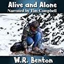 Alive and Alone Audiobook by W.R. Benton Narrated by Tim Campbell