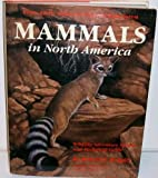 img - for Mammals in North America: From Arctic Ocean to Tropical Rain Forest : Wildlife Adventure Stories and Technical Guide book / textbook / text book