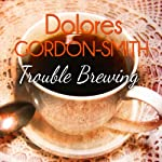 Trouble Brewing: Jack Haldean Murder Mystery, Book 6 | Dolores Gordon-Smith