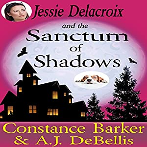 Jessie Delacroix and the Sanctum of Shadows Audiobook