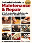 Guitarist's Guide to Maintenance & Re...