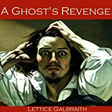 A Ghost's Revenge (       UNABRIDGED) by Lettice Galbraith Narrated by Cathy Dobson