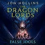 The Dragon Lords: False Idols | Jon Hollins