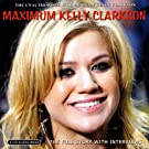 Maximum Kelly Clarkson: The Unauthorised Biography
