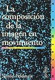 img - for Composicion de La Imagen En Movimiento (Spanish Edition) book / textbook / text book