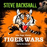 Tiger Wars: The Falcon Chronicles, Book I (       UNABRIDGED) by Steve Backshall Narrated by Steve Backshall