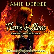 Flame & Stone: Dunning Manor, Book 1 | Jamie DeBree