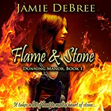 Flame & Stone: Dunning Manor, Book 1 (       UNABRIDGED) by Jamie DeBree Narrated by Kevin Clay