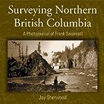 Surveying Northern British Columbia:...
