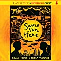 Same Sun Here Audiobook by Silas House, Neela Vaswani Narrated by Silas House, Neela Vaswani