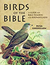Birds of the Bible: A Guide for Bible Readers and Birdwatchers