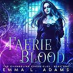 Faerie Blood | Emma L. Adams