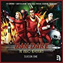 Dan Dare: The Audio Adventures - Season 1 Performance by Richard Kurti, Bev Doyle, James Swallow, Marc Platt, Patrick Chapman, Colin Brake, Imran Ahmad Narrated by Ed Stoppard, Geoff McGivern, Heida Reed, Michael Cochrane, Raad Rawi