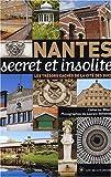 echange, troc Catherine Olart - Nantes secret et insolite : Les trésors cachés de la cité des ducs
